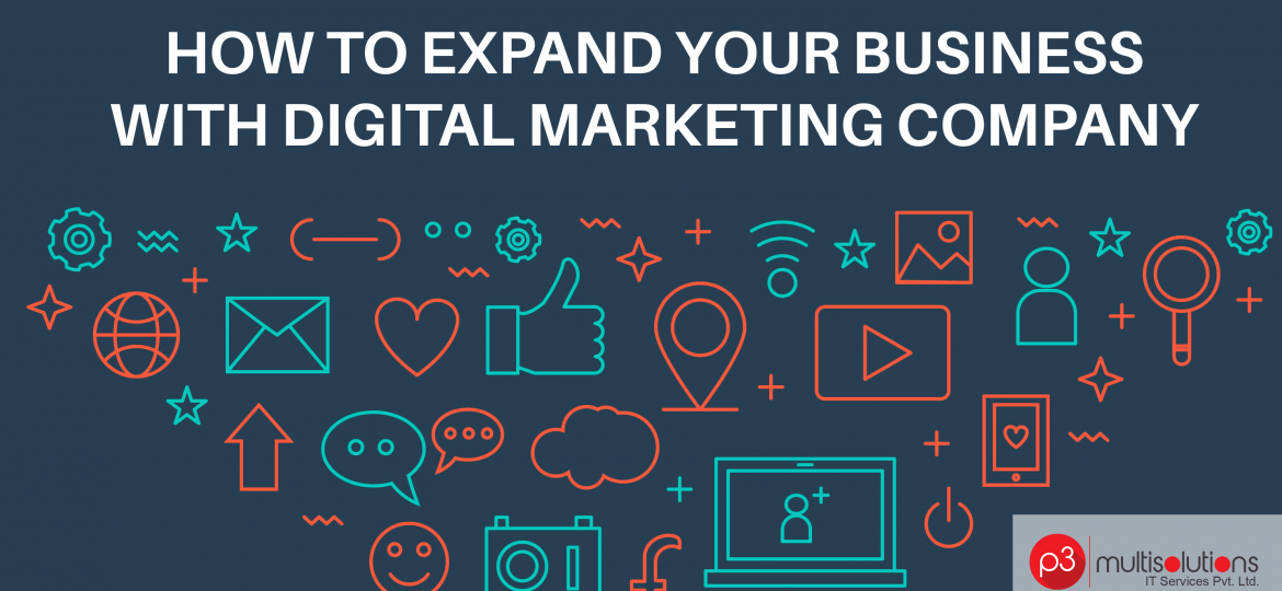 HOW TO EXPAND YOUR BUSINESS WITH DIGITAL MARKETING COMPANY