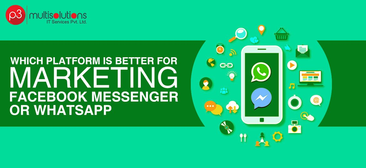 Platform Better for Marketing Facebook Messenger or Whatsapp